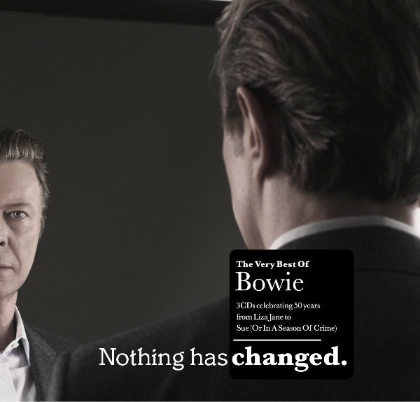 Nothing Has Changed. (The Very Best Of Bowie)